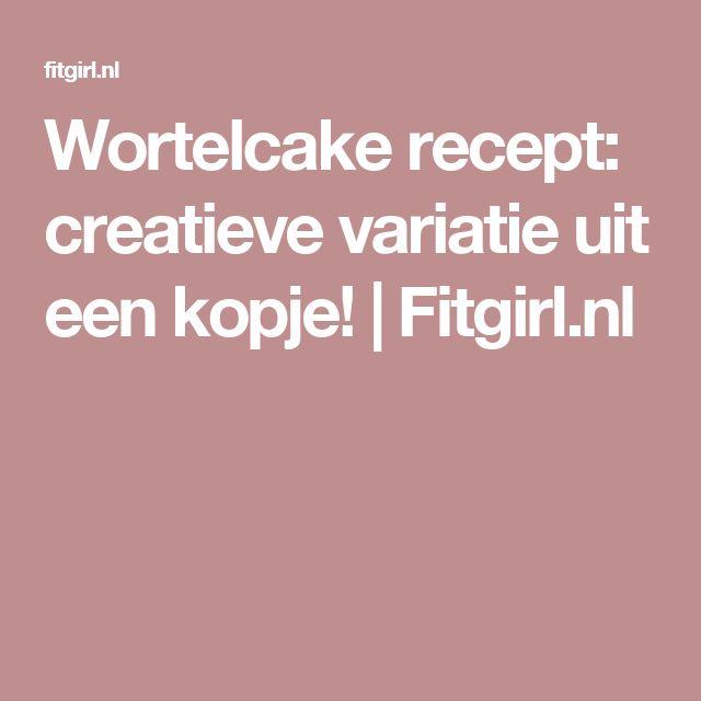 Wortelcake recept: creatieve variatie uit een kopje! | Fitgirl.nl