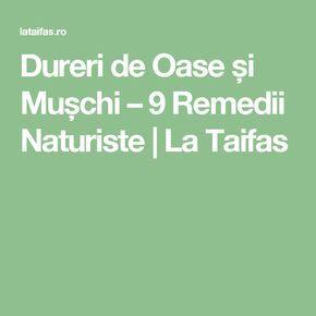 Dureri de Oase și Mușchi – 9 Remedii Naturiste | La Taifas