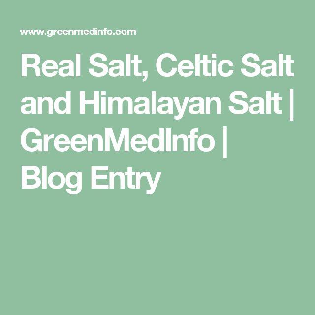 Real Salt, Celtic Salt and Himalayan Salt | GreenMedInfo | Blog Entry