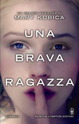 """""""Una brava ragazza"""" di Mary Kubica: una storia che vi conquisterà @newtoncompton"""