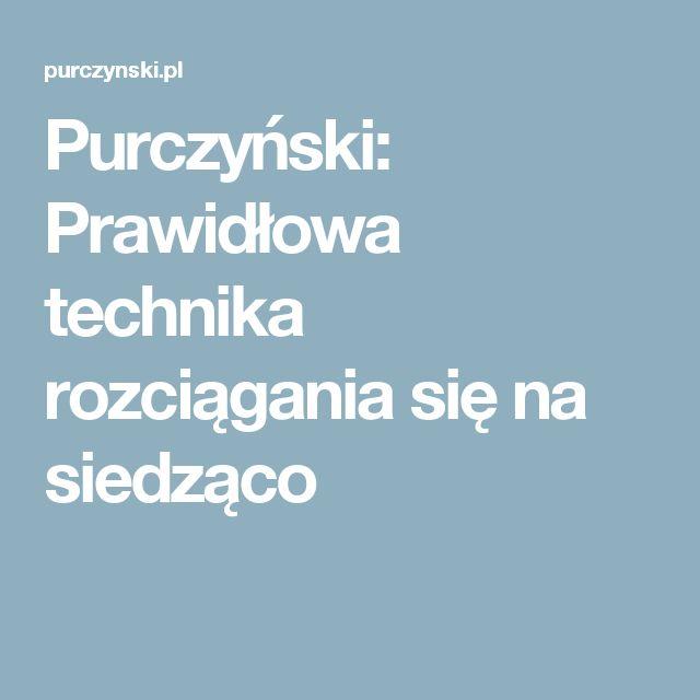 Purczyński: Prawidłowa technika rozciągania się na siedząco
