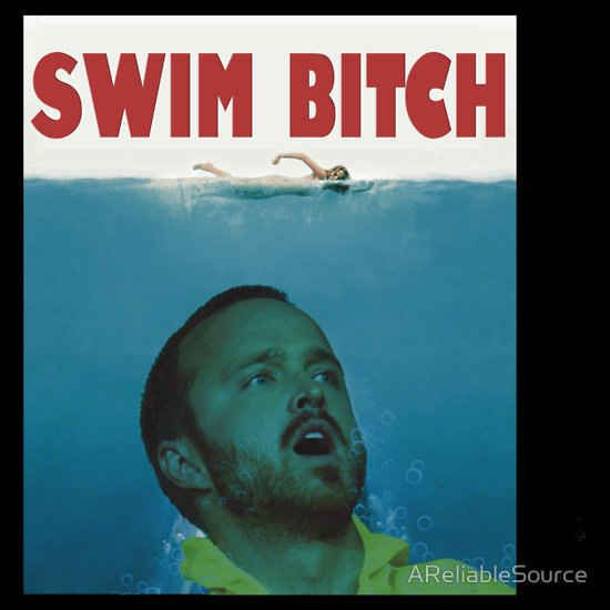 """This Jesse Pinkman take on Jaws . 