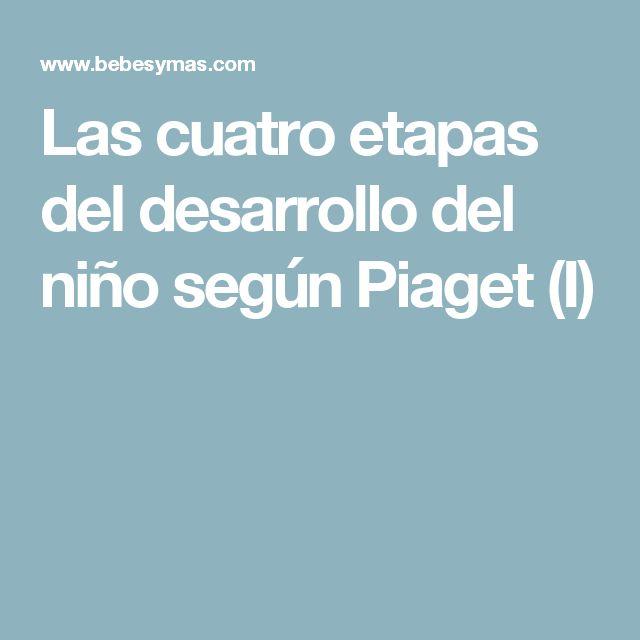 Las cuatro etapas del desarrollo del niño según Piaget (I)