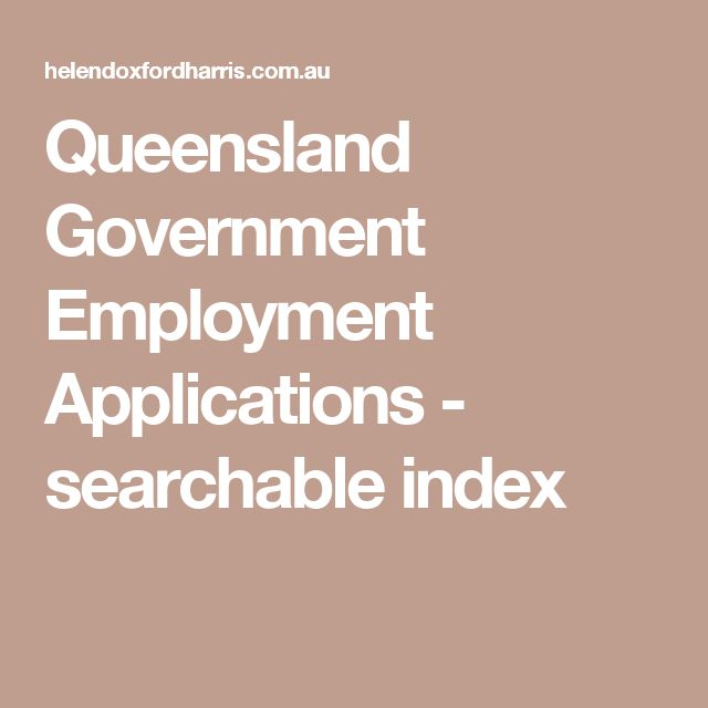 Queensland Government Employment Applications - searchable index - employment applications