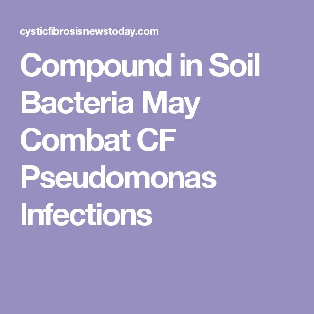 Compound in Soil Bacteria May Combat CF Pseudomonas Infections