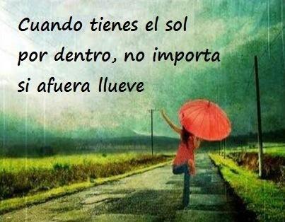 """""""Cuando tienes el sol por dentro, no importa si afuera llueve"""" #love #amor #frasesDeAmor http://www.unpedacitodecielo.com/frases-de-amor/"""