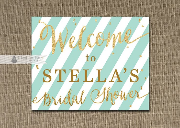 Blue Mint & Gold Welcome Sign Gold Glitter Bridal Shower Wedding Buffet Food Table Sign Printable 8x10 DIY Digital or Printed - Stella Style by digibuddhaPaperie on Etsy https://www.etsy.com/listing/182711213/blue-mint-gold-welcome-sign-gold-glitter