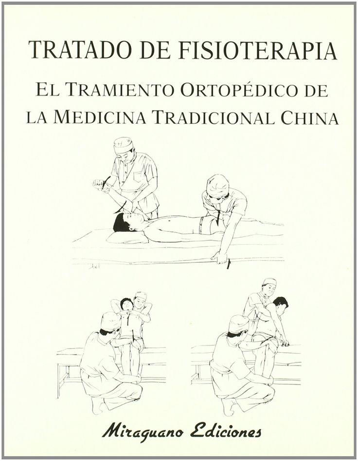 Completo tratado sobre fisioterapia y las técnicas para el tratamiento de tipo ortopédico según la Medicina China, imprescindible para especialistas occidentales