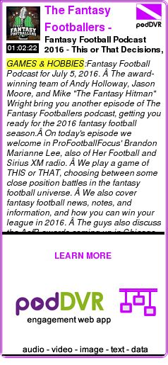 #GAMES #PODCAST  The Fantasy Footballers - Fantasy Football Podcast    Fantasy Football Podcast 2016 - This or That Decisions, PFF's Brandon Lee, Fantasy News, Mailbag    LISTEN...  http://podDVR.COM/?c=fc9ef00a-b909-d6ea-f9be-404838668db2
