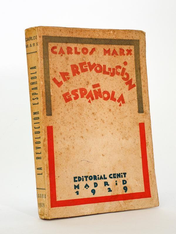 La REVOLUCION ESPAÑOLA (1808-1814, 1820-1823 y 1840-1843). Nota del Instituto Marx y Engles, de Moscu. de MARX, Carlos [ Karl ]: editorial Cenit souple - Librairie du Cardinal