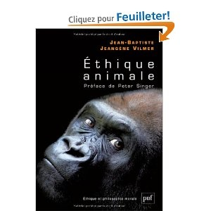 Ethique animale: Amazon.fr: Jean-Baptiste Jeangène Vilmer, Peter Singer: Livres