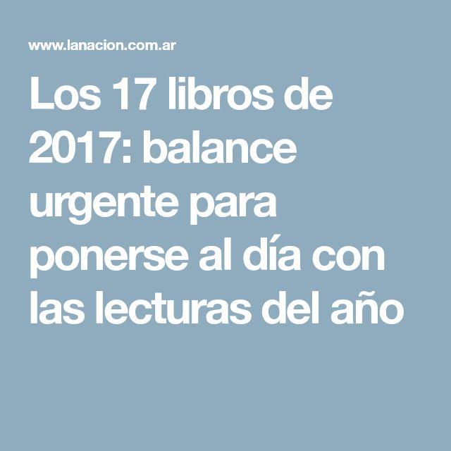 Los 17 libros de 2017: balance urgente para ponerse al día con las lecturas del año