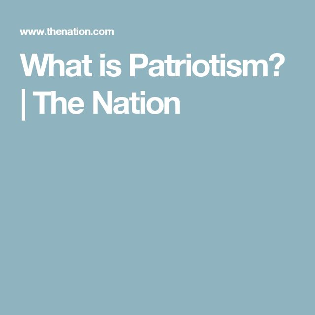 What is Patriotism?   The Nation