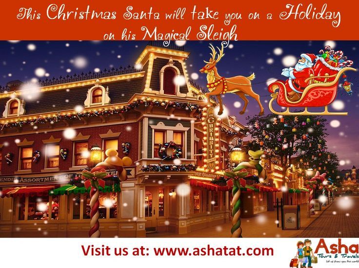 This Christmas Santa will take you on a Asha Tours Holiday on his Magical Sleigh. #Asha #Tours #Website #Travels #Holiday #Happiness #Magical #Santa #Christmas