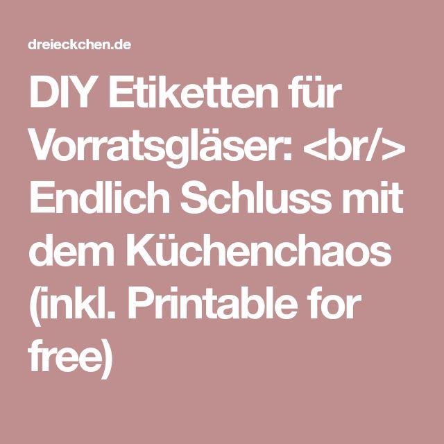 DIY Etiketten für Vorratsgläser: <br/> Endlich Schluss mit dem Küchenchaos (inkl. Printable for free)