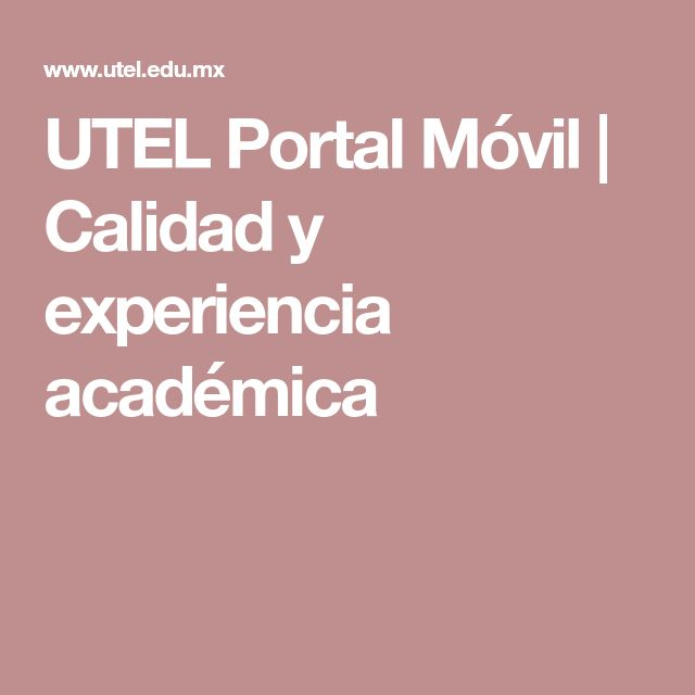 UTEL Portal Móvil | Calidad y experiencia académica