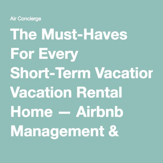 The Must-Haves For Every Short-Term Vacation Rental Home — Airbnb Management & Vacation Rental Tips | Air Concierge