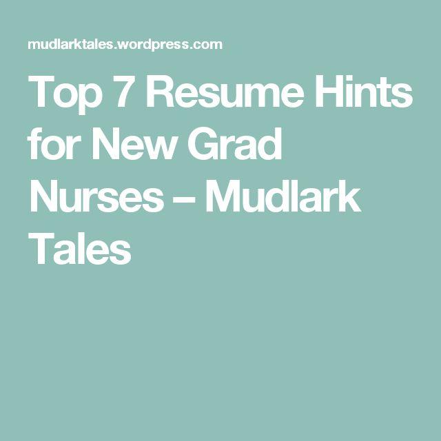 Top 7 Resume Hints For New Grad Nurses