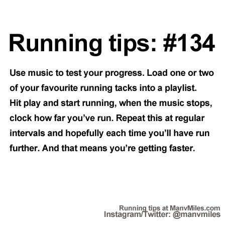100+ Running Tips: No. 134: Race against the music, soundtrack your success.               Starting running or training for a marathon? Tips and help: Get more running tips and training adivce
