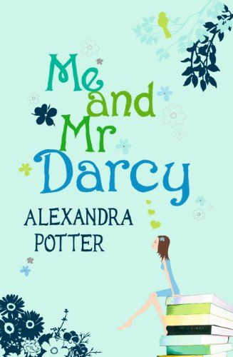 Me and Mr Darcy by [Potter, Alexandra]