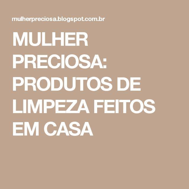 MULHER PRECIOSA: PRODUTOS DE LIMPEZA FEITOS EM CASA