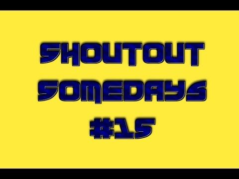 Shoutout SomeDays #15 Shoutout Sundays,  Mondays, Tuesdays, Wensdays, Th...
