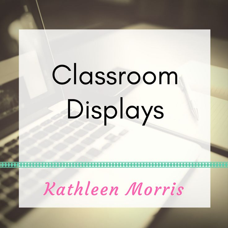 Useful and attractive ideas to display in the classroom