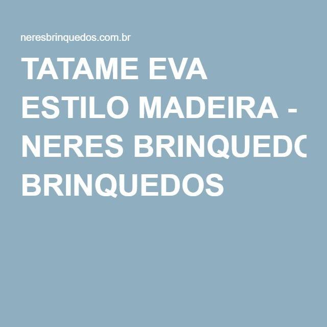 TATAME EVA ESTILO MADEIRA - NERES BRINQUEDOS