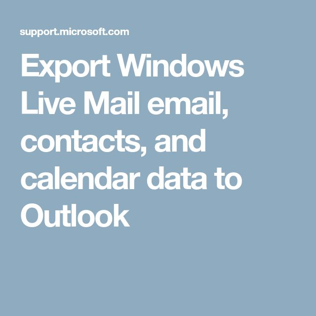 Export Windows Live Mail email, contacts, and calendar data to Outlook
