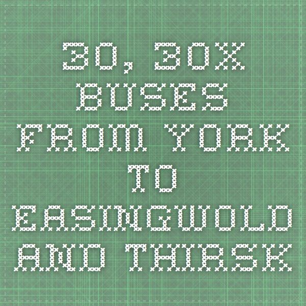 30, 30X - Buses from York to Easingwold and Thirsk