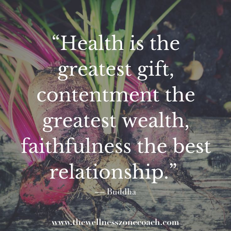 Motivation Quote - Health is the greatest gift, contentment the greatest wealth, faithfulness the best relationship. www.thewellnesszonecoach.com