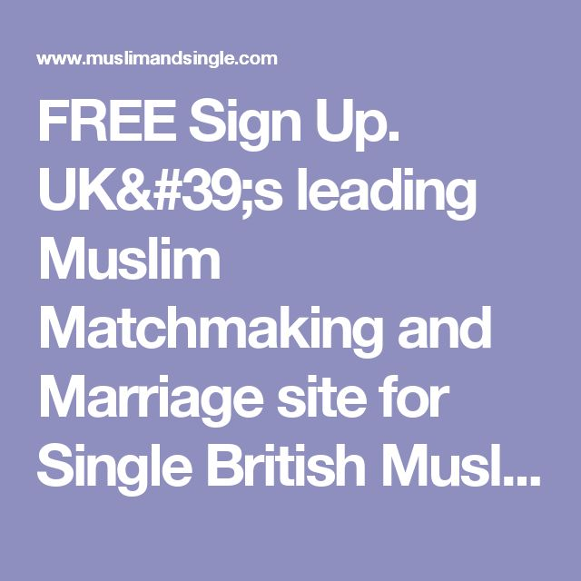 FREE Sign Up. UK's leading Muslim Matchmaking and Marriage site for Single British Muslims
