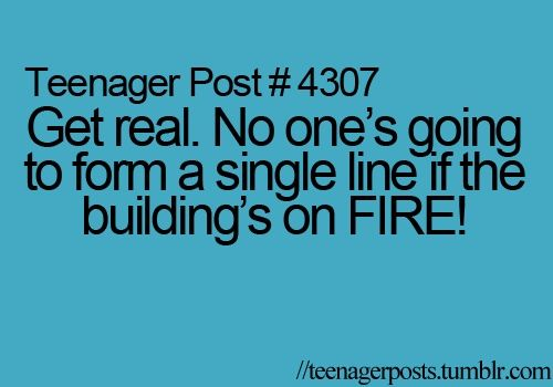 that's exactly what i think everytime we have a fire drill. i'd grab my phone, run out the door, scream, run home (it's over a mile away tho), and pray that the school will never be ok again. i'm fine with not going there lmao