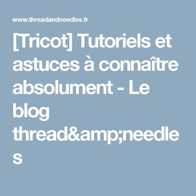 [Tricot] Tutoriels et astuces à connaître absolument - Le blog thread&needles