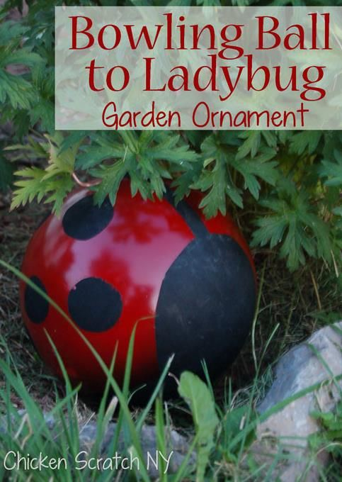 {Bowling Ball} to {Ladybug Garden Ornament!}. So fun!
