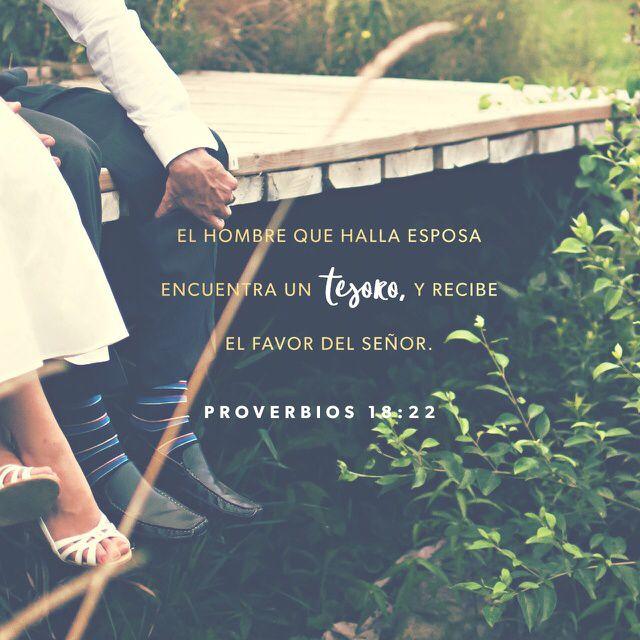"""""""Si ya tienes esposa, ya tienes lo mejor: ¡Dios te ha demostrado su amor!"""" Proverbios 18:22 TLA"""