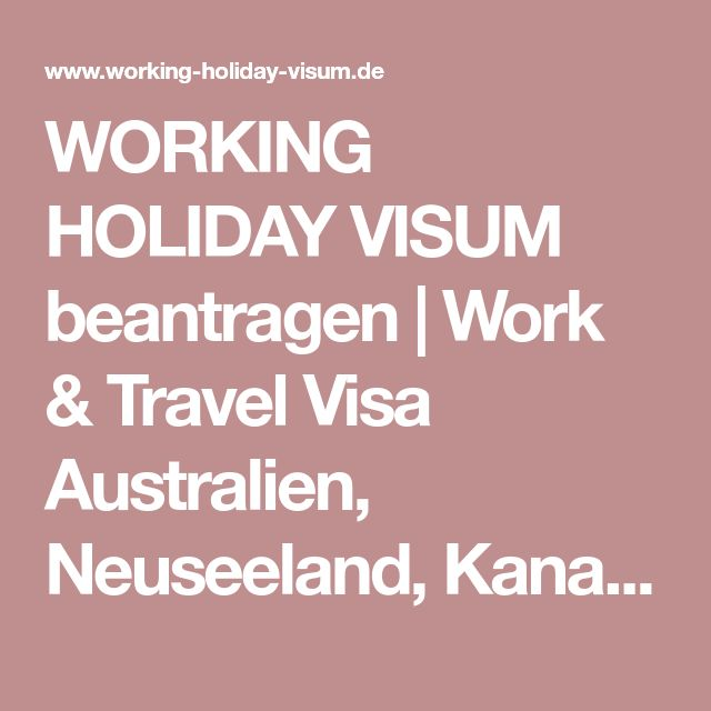 WORKING HOLIDAY VISUM beantragen | Work & Travel Visa Australien, Neuseeland, Kanada, USA