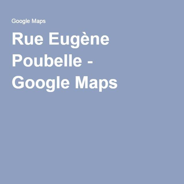 Rue Eugène Poubelle - GoogleMaps