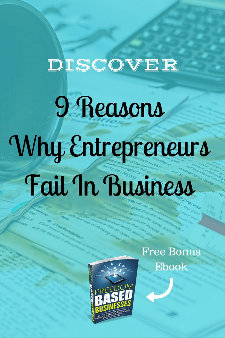Every successful entrepreneur has experienced failure at some leveI. In this post, you'll discover the top 9 reasons why entrepreneurs fail in business. Learn and avoid!