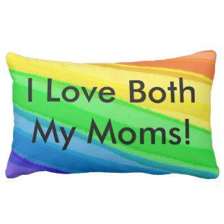 I Love BOTH My Moms!  You Can Customize ALL Text - Lumbar Pillow