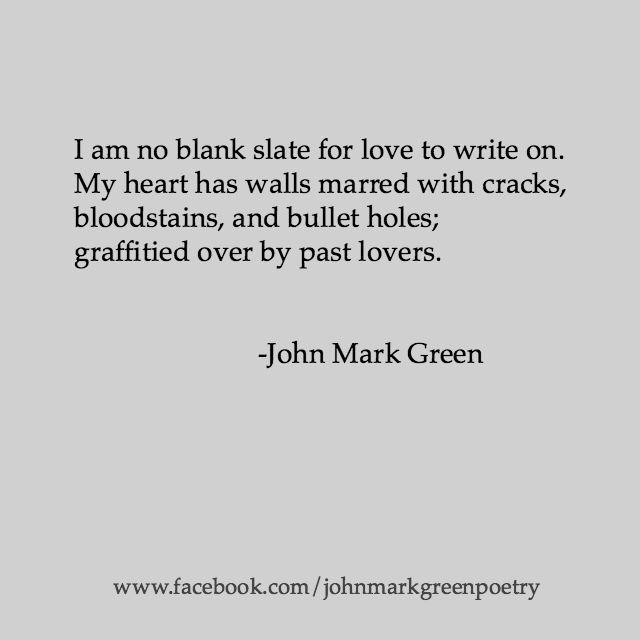 Tabula Rasa poem by John Mark Green. Love poetry poems quotes https://www.facebook.com/JohnMarkGreenPoetry #johnmarkgreen