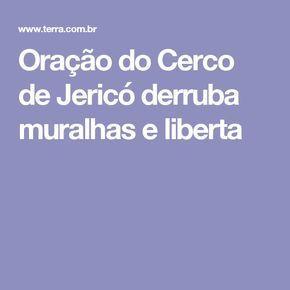 Oração do Cerco de Jericó derruba muralhas e liberta