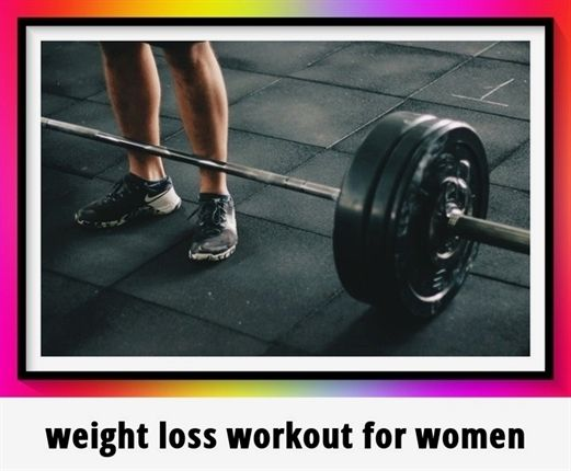 Weight Loss Workout For Women 821 20181004135059 55 Weight Loss