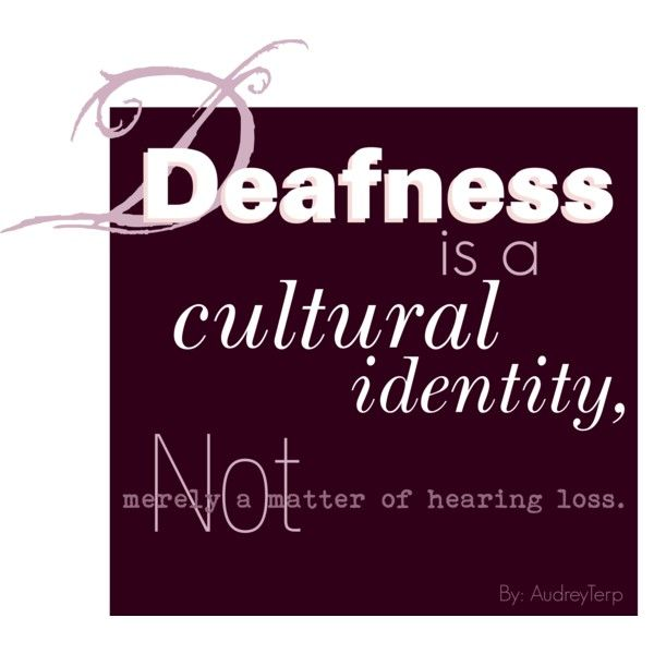 the deaf identitiy Attention to the particular place of identity as a key concept in many  12  vygotsky therefore urges that deaf children learn to lip-read and, if possible,  speak.