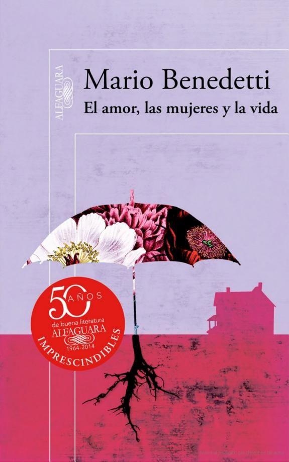 El amor, las mujeres y la vida - Mario Benedetti - Google Libros