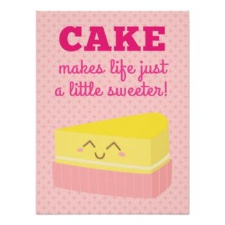 Cake makes life just a little sweeter! :)