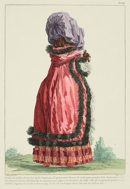 """Galerie des modes, 47e cahier, 5e figure, 1785, A Most Beguiling Accomplishment Blog, """"Woman of quality, recently up from her bed, walking at noon to take the air: the first fruit of a happy marriage makes all her occupation, and augurs a lasting happiness: she is in a large satin pelisse lined and trimmed with sable in two rows, her head is enveloped in a Therese of plain taffeta."""" 1785"""