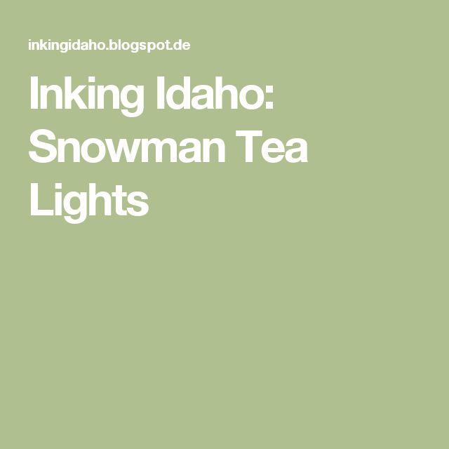 Inking Idaho: Snowman Tea Lights