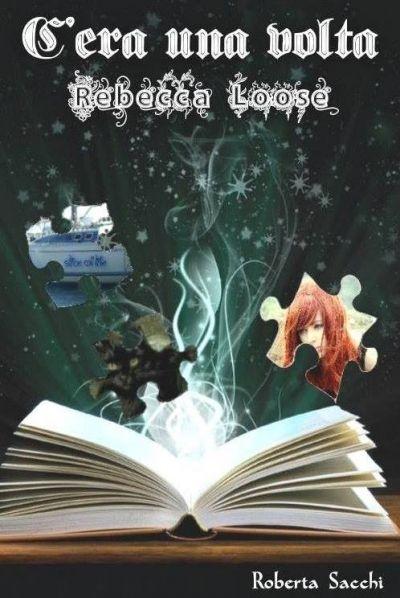 C'era una volta Rebecca Loose Un viaggio straordinario e avvincente che soddisferà sia gli amanti del fantasy sia gli appassionati di paranormal romance.
