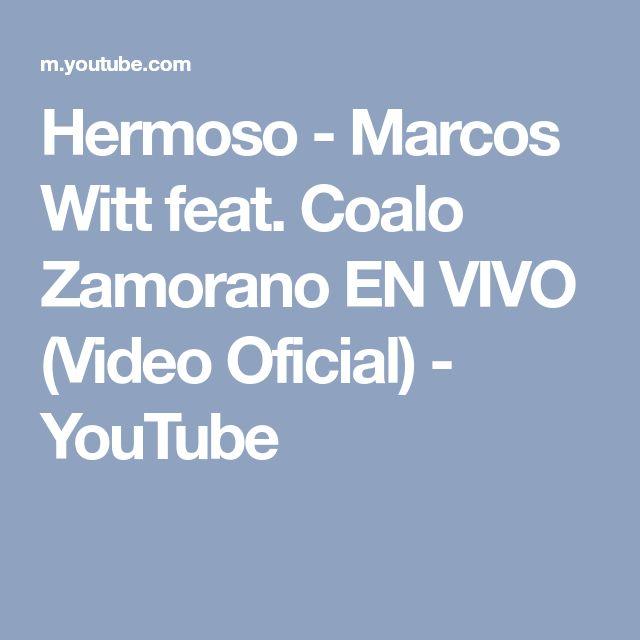 Hermoso - Marcos Witt feat. Coalo Zamorano EN VIVO (Video Oficial) - YouTube